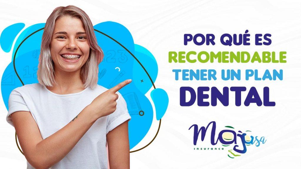 ¿Por qué es recomendable tener un plan dental?