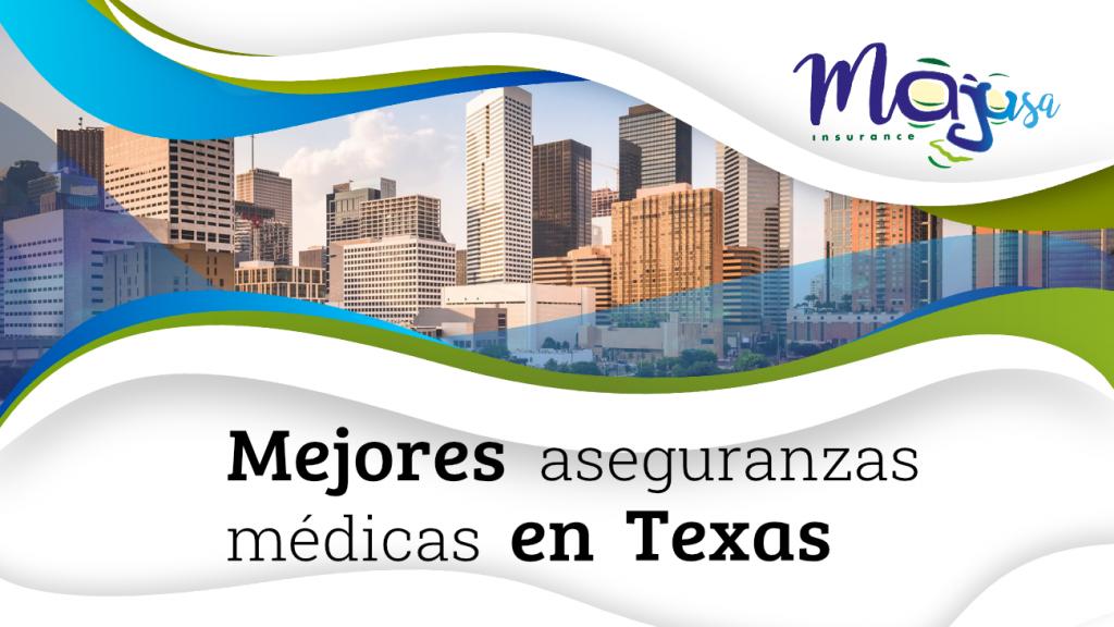 mejores aseguranzas medicas en Texas